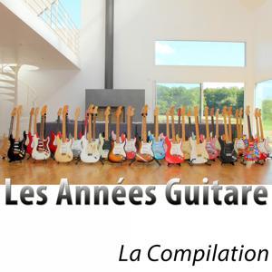 Les années guitare (La compilation - 50 classiques remasterisés)
