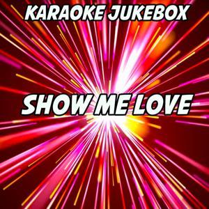 Show Me Love (Karaoke Version) (Originally Performed by Sam Feldt and Kimberly Anne)