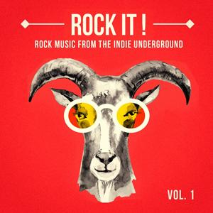 Rock It, Vol. 1 (Rock Music from the Indie Underground)