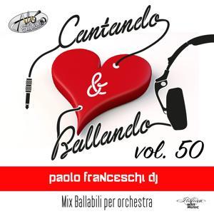 Cantando & Ballando Vol. 50 (Mix di ballabili per orchestra)