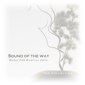 Sound of the Way: Music for Martial Arts: The Collection