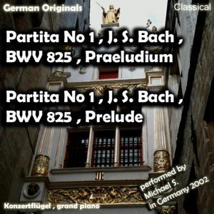 Partita Nr 1 , J. S. Bach , Bwv 825 , Präludium , Partita No 1 , J. S. Bach , Bwv 825 , Prelude