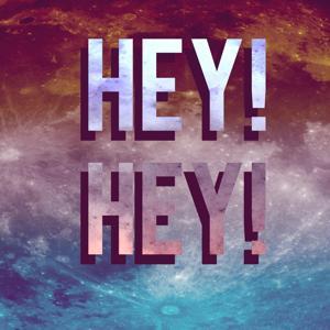 Hey! Hey! [Deluxe Edition]