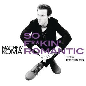 So F**kin' Romantic (The Remixes)