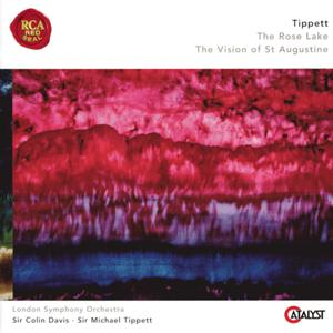 Tippett: The Rose Lake & The Vision of St. Augustine
