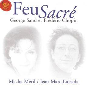 Chopin / Sand: Feu Sacre