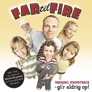 Far Til Fire - Gi'r Aldrig Op (Original Soundtrack)