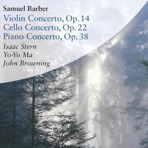 Samuel Barber - Violin Concerto Op.14, Cello Concerto Op. 22, Piano Concerto Op. 38
