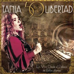 Tania 50 Años de Libertad (En Vivo)