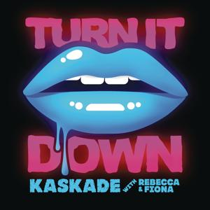 Turn It Down (with Rebecca & Fiona)