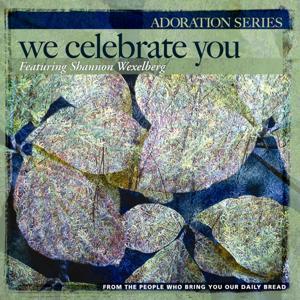 Adoration Series: We Celebrate You