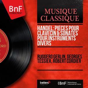 Handel: Pièces pour clavecin & Sonates pour instruments divers (Mono Version)