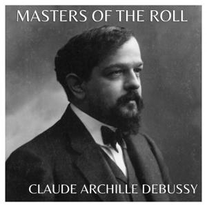 The Masters of the Roll – Claude Achille Debussy