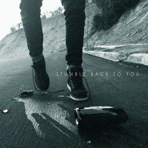 Stumble Back to You