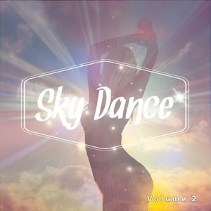 Sky Dance, Vol. 2 (Fresh & Breezy Chill House Tunes)