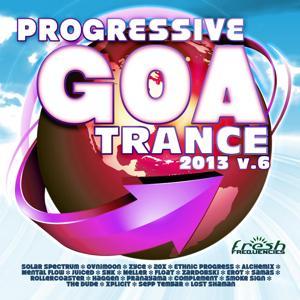 Progressive Goa Trance 2013 V.6 feat. Ovnimoon, Random, Goa Doc Continuous Progressive Goa Psy DJ Mixes