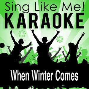 When Winter Comes (Karaoke Version) (Originally Performed By Chris De Burgh)