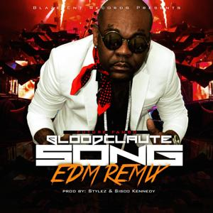 Bloodclaute Song (EDM Remix) [feat. Stylez & Sisco Kennedy]