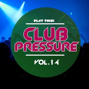 Club Pressure, Vol. 14 (The Progressive and Clubsound Collection)