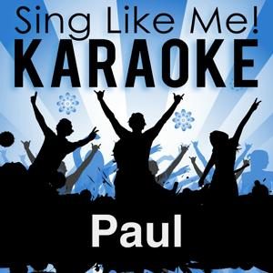 Paul (Karaoke Version With Guide Melody) (Originally Performed By Die Ärzte)