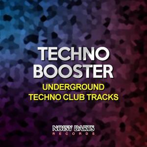 Techno Booster (Underground Techno Club Tracks)