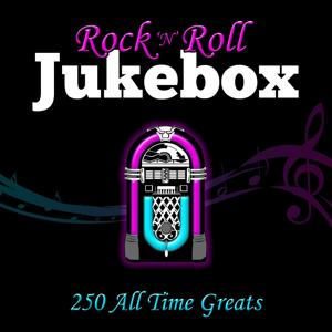 Rock 'n' Roll Jukebox - 250 All Time Greats