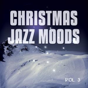 Christmas Jazz Moods, Vol. 3 (30 Cozy Jazz & Lounge Tunes)