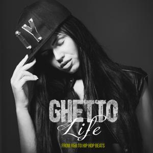 Ghetto Life: From R&b to Hip Hop Beats