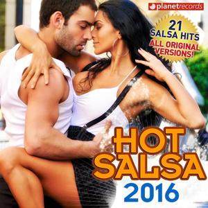 Hot Salsa 2016 (21 Salsa Latin Hits) (Salsa Romántica, Urbana, para Bailar)