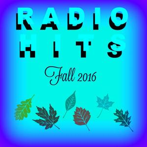 Radio Hits - Fall 2015 (A Collecition of Super Hits)