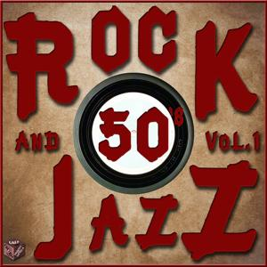 Rock and Jazz 50's, Vol. 1