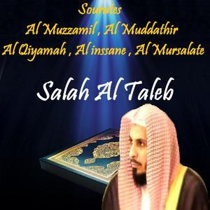 Sourates Al Muzzamil , Al Muddathir , Al Qiyamah , Al inssane , Al Mursalate (Quran)