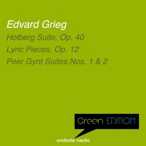 Green Edition - Grieg: Holberg Suite, Op. 40 & Lyric Pieces, Op. 12