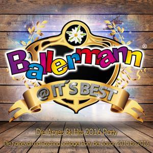 Ballermann @ it's Best - Die Après Ski Hits 2016 Party (Die Karneval und fasching Schlager Party der discofox Saison 2015 bis 2016)