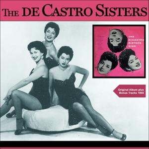 The De Castro Sisters Sing (Original Album plus Bonus Track 1955)
