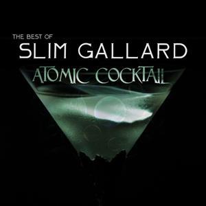 Atomic Cocktail: The Best of Slim Gaillard