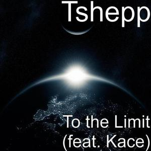 To the Limit (feat. Kace)