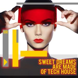 Sweet Dreams Are Made of Tech House