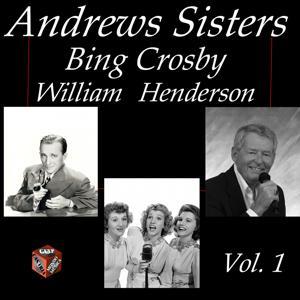 Andrews Sisters, Bing Crosby, William Henderson, Vol. 1