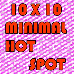 10X10 MINIMAL HOT SPOT