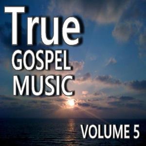 True Gospel Music, Vol. 5