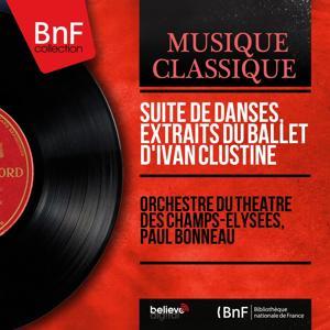 Suite de danses, extraits du ballet d'Ivan Clustine (Orch. by André Messager and Paul Vidal, Mono Version)