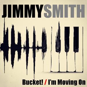Bucket! / I'm Moving On