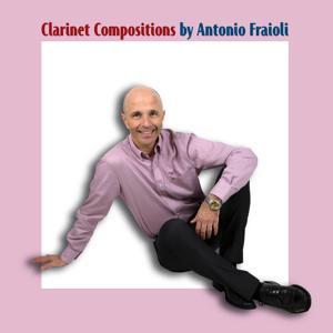 Clarinet Compositions by Antonio Fraioli