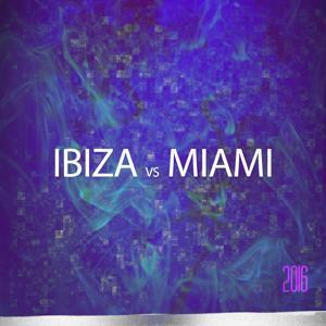 Ibiza vs. Miami 2016 (Top 50 Essential Dance Hits)