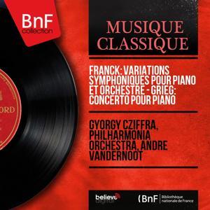 Franck: Variations symphoniques pour piano et orchestre - Grieg: Concerto pour piano (Mono Version)
