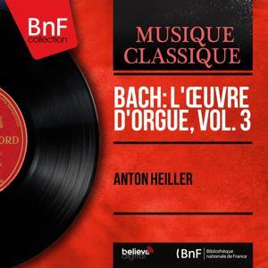 Bach: L'œuvre d'orgue, vol. 3 (Mono Version)