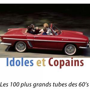 Idoles et copains (Les 100 plus grands tubes des 60's)