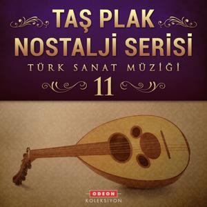 Taş Plak Nostalji Serisi, Vol. 11 (Türk Sanat Müziği)