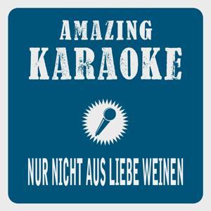 Nur nicht aus Liebe weinen (Karaoke Version) (Originally Performed By Zarah Leander)